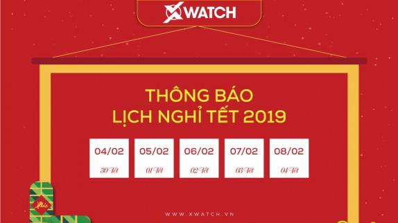XWATCH THÔNG BÁO LỊCH NGHỈ TẾT KỶ HỢI 2019