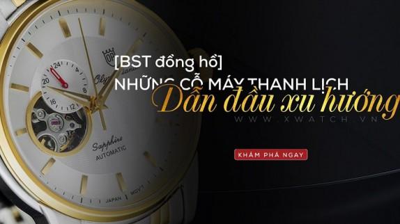[BST đồng hồ] NHỮNG CỖ MÁY THANH LỊCH DẪN ĐẦU XU HƯỚNG