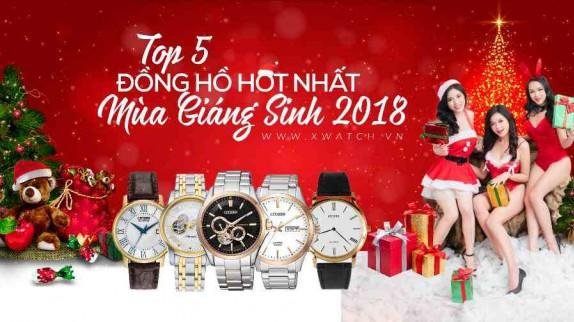 TOP 5 ĐỒNG HỒ HOT NHẤT MÙA GIÁNG SINH 2018