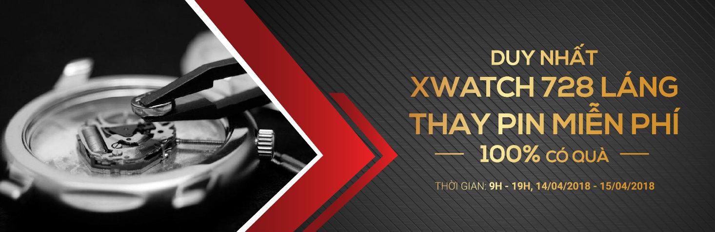Bốc thăm 100% có quà - Thay pin miễn phí tại XWATCH 728 Láng