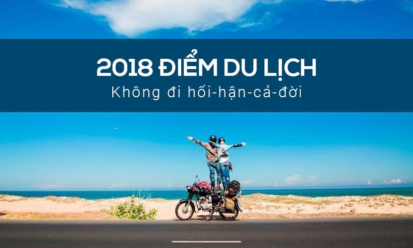 2018 điểm du lịch tết dương - Không đi hối hận cả đời