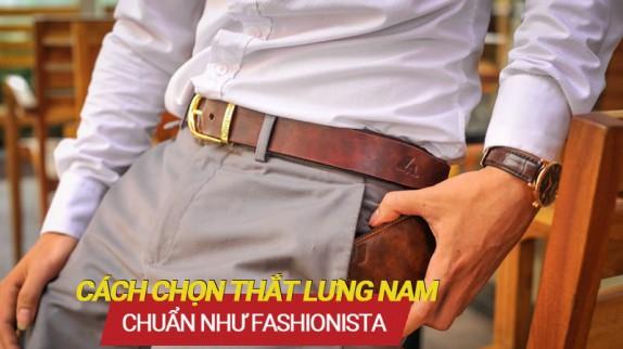 Cách chọn thắt lưng nam chuẩn như Fashionista!