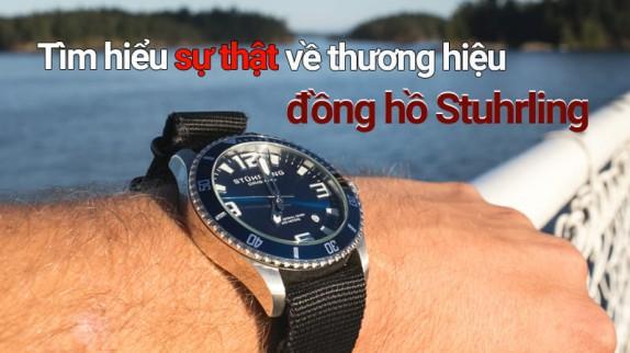 Tìm hiểu sự thật về thương hiệu đồng hồ Stuhrling