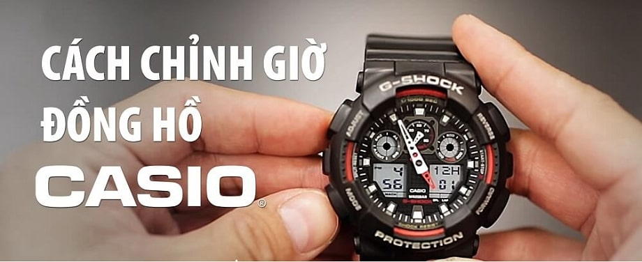 Hướng dẫn cách sử dụng, hẹn, chỉnh giờ và vệ sinh đồng hồ Casio g shock