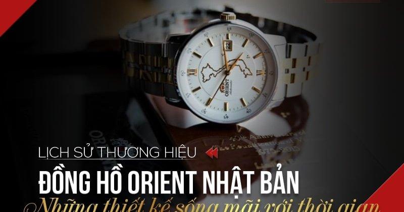 Lịch sử thương hiệu đồng hồ Orient Nhật Bản và những thiết kế sống mãi với thời gian