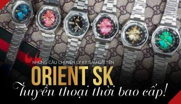 """Đồng hồ Orient SK: """"Huyền thoại sống"""" thời bao cấp!"""