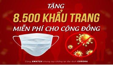 [ĐỌC NGAY] XWATCH TẶNG 8.500 KHẨU TRANG MIỄN PHÍ