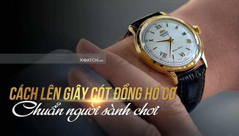 Cách lên dây cót đồng hồ cơ theo đúng chuẩn người sành chơi