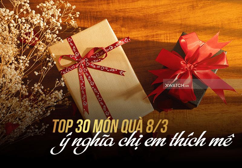 TOP 30 món quà tặng 8/3 ý nghĩa được mẹ, vợ, bạn gái thích mê