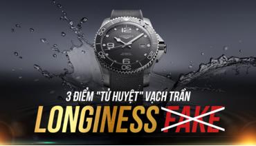 Cảnh giác với đồng hồ Longines fake