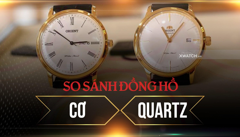 Đồng hồ Quartz và Automatic - Đâu là sản phẩm phù hợp với bạn?
