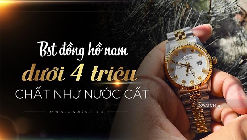 """TOP 4 Mẫu Đồng Hồ Nam Dưới 4 Triệu """"ĐÁNG ĐỒNG TIỀN BÁT GẠO""""!"""