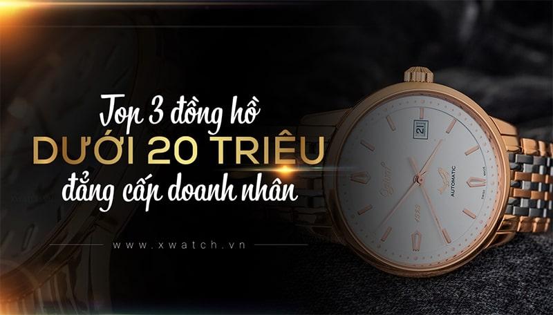 TOP 5 Tuyệt Tác Đồng Hồ Nam Giá Dưới 20 Triệu Tinh Xảo Đến Từ THỤY SĨ, NHẬT BẢN!