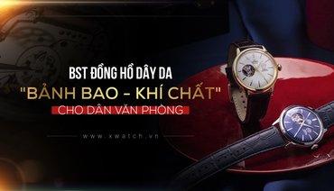 """TOP 5 Mẫu Đồng Hồ Nam Dây Da """"BẢNH BAO - KHÍ CHẤT"""" Cho Dân Văn Phòng!"""