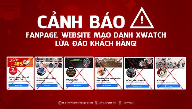 CẢNH BÁO FANPAGE, WEBSITE MẠO DANH XWATCH, LỪA ĐẢO KHÁCH HÀNG!