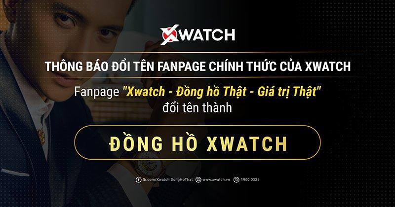 THÔNG BÁO ĐỔI TÊN FANPAGE CHÍNH THỨC CỦA XWATCH!